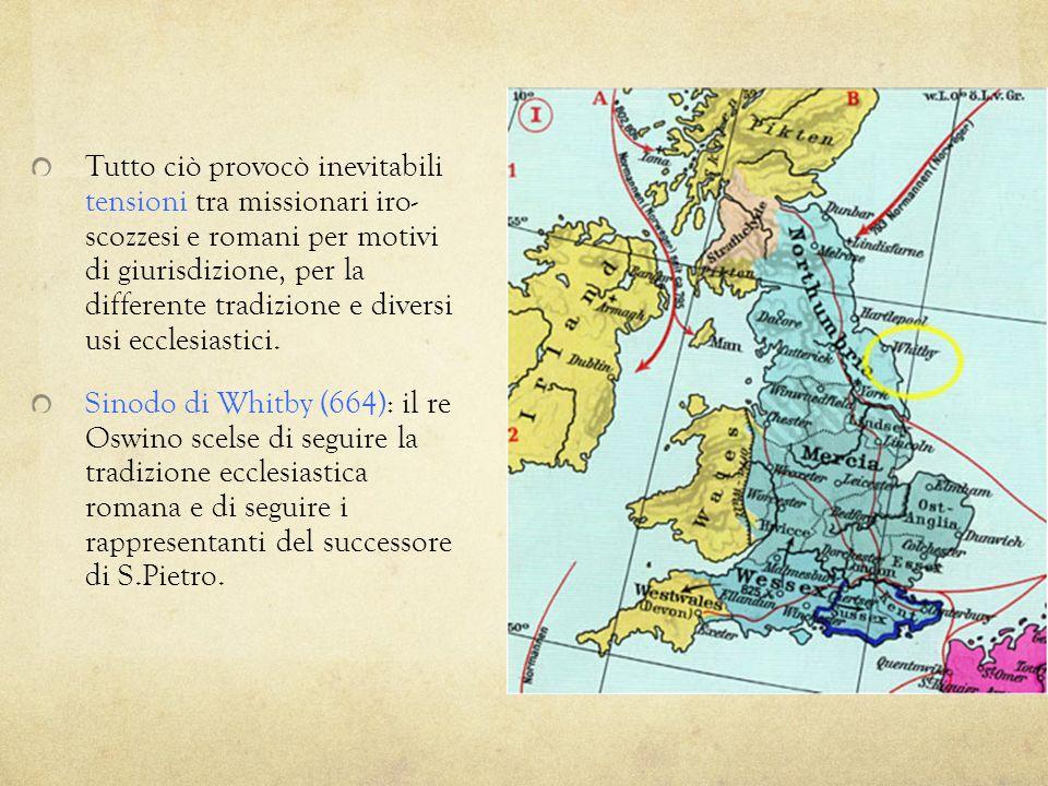 Tutto ciò provocò inevitabili tensioni tra missionari iro- scozzesi e romani per motivi di giurisdizione, per la differente tradizione e diversi usi e
