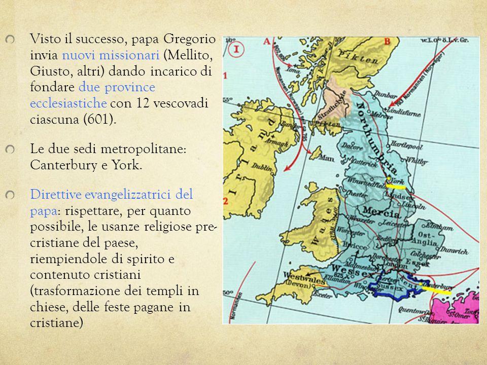 Visto il successo, papa Gregorio invia nuovi missionari (Mellito, Giusto, altri) dando incarico di fondare due province ecclesiastiche con 12 vescovad