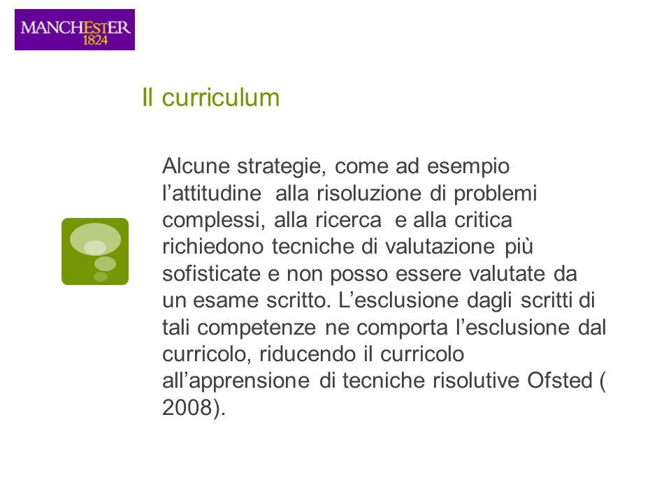 Il curriculum Alcune strategie, come ad esempio lattitudine alla risoluzione di problemi complessi, alla ricerca e alla critica richiedono tecniche di