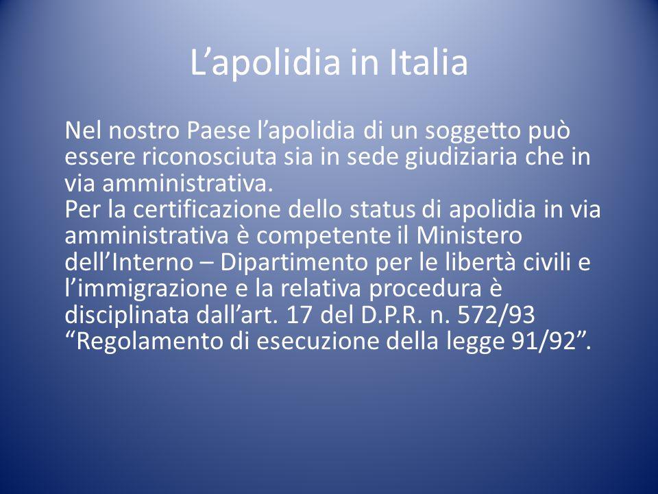 Lapolidia in Italia Nel nostro Paese lapolidia di un soggetto può essere riconosciuta sia in sede giudiziaria che in via amministrativa. Per la certif