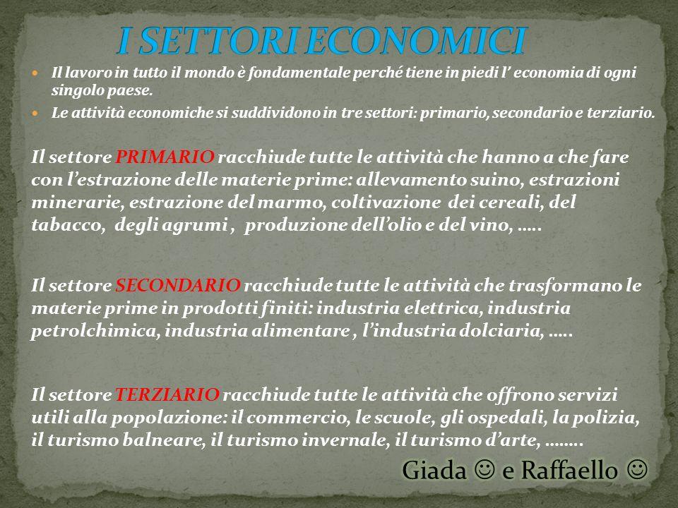 Il lavoro in tutto il mondo è fondamentale perché tiene in piedi l economia di ogni singolo paese.