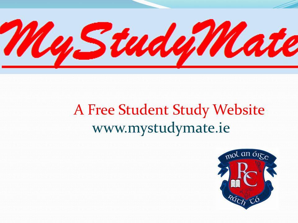 A Free Student Study Website www.mystudymate.ie