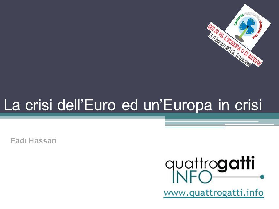 La crisi dellEuro ed unEuropa in crisi Fadi Hassan