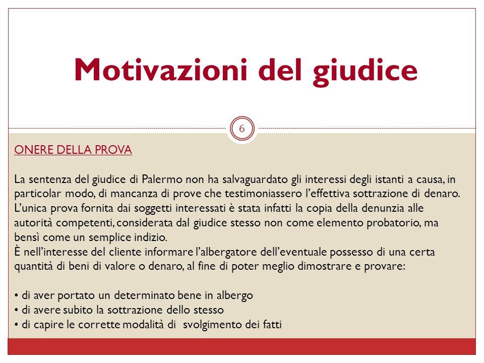 6 Motivazioni del giudice ONERE DELLA PROVA La sentenza del giudice di Palermo non ha salvaguardato gli interessi degli istanti a causa, in particolar