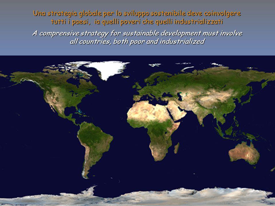 13 ENEA - educarsi al futuro Una strategia globale per lo sviluppo sostenibile deve coinvolgere tutti i paesi, ia quelli poveri che quelli industriali