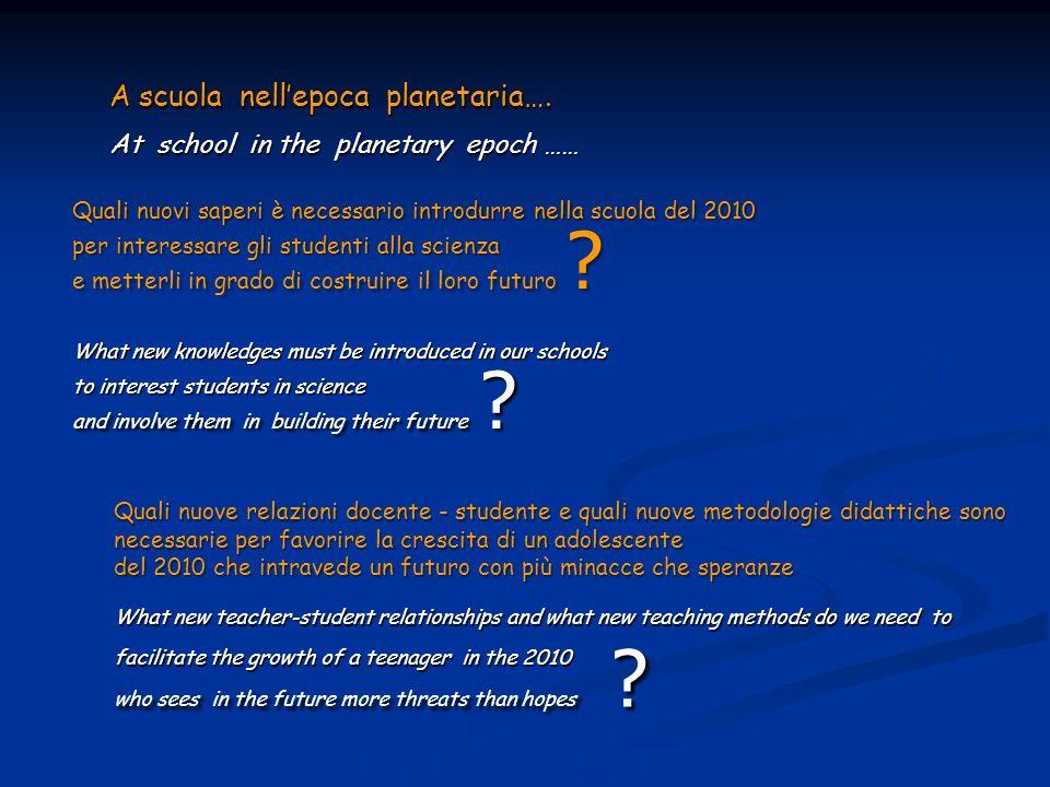 Quali nuove relazioni docente - studente e quali nuove metodologie didattiche sono necessarie per favorire la crescita di un adolescente del 2010 che
