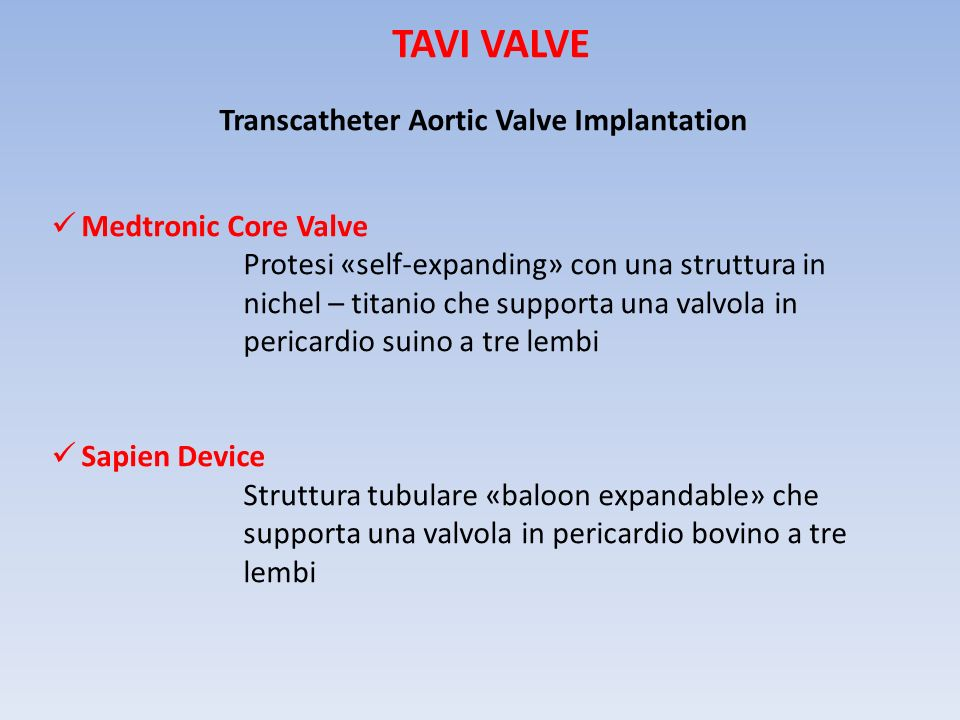 TAVI VALVE Medtronic Core Valve Protesi «self-expanding» con una struttura in nichel – titanio che supporta una valvola in pericardio suino a tre lemb
