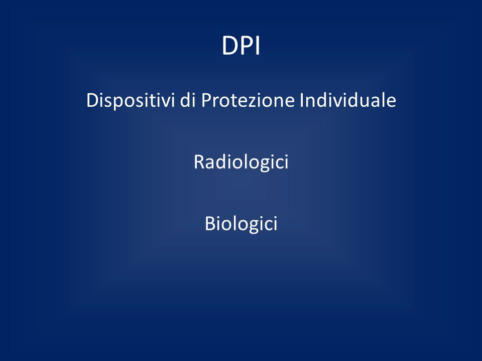 DPI Dispositivi di Protezione Individuale Radiologici Biologici