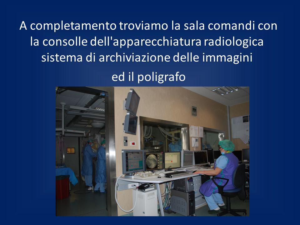 A completamento troviamo la sala comandi con la consolle dell'apparecchiatura radiologica sistema di archiviazione delle immagini ed il poligrafo