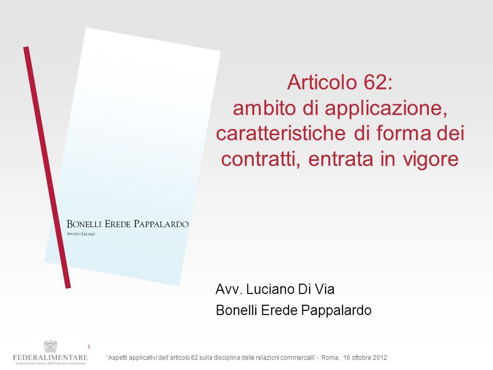 www.beplex.com Articolo 62: ambito di applicazione, caratteristiche di forma dei contratti, entrata in vigore Avv. Luciano Di Via Bonelli Erede Pappal