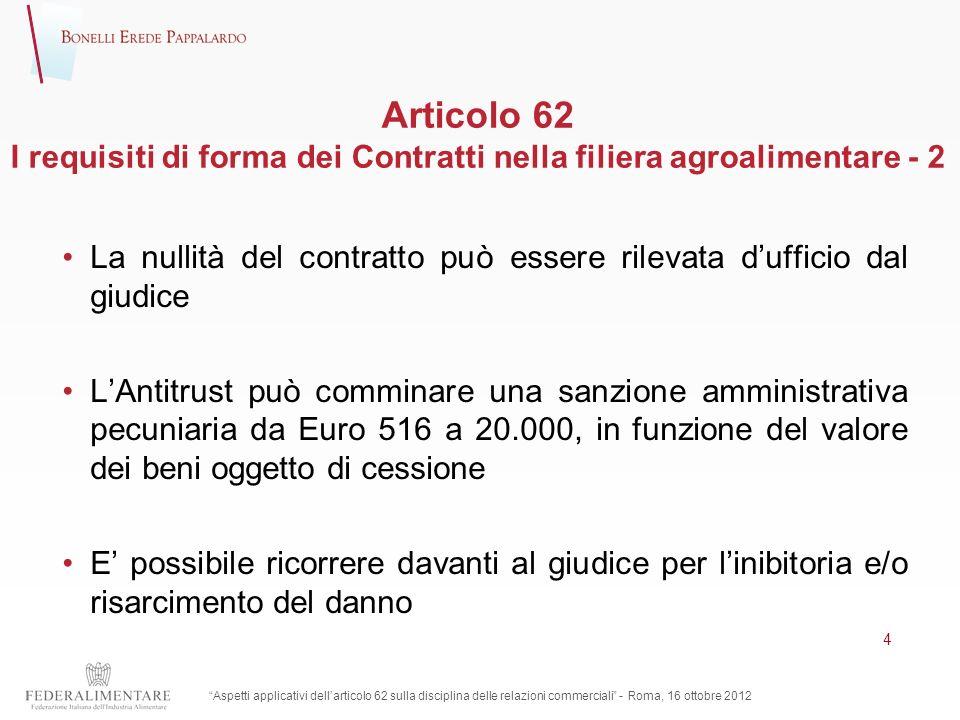 Articolo 62 I requisiti di forma dei Contratti nella filiera agroalimentare - 2 La nullità del contratto può essere rilevata dufficio dal giudice LAnt