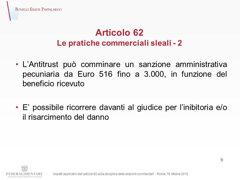 Articolo 62 Le pratiche commerciali sleali - 2 LAntitrust può comminare un sanzione amministrativa pecuniaria da Euro 516 fino a 3.000, in funzione de