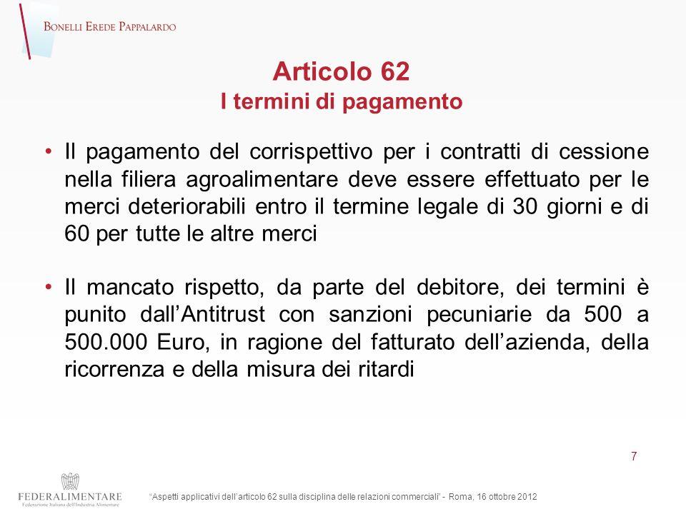 Articolo 62 I termini di pagamento Il pagamento del corrispettivo per i contratti di cessione nella filiera agroalimentare deve essere effettuato per