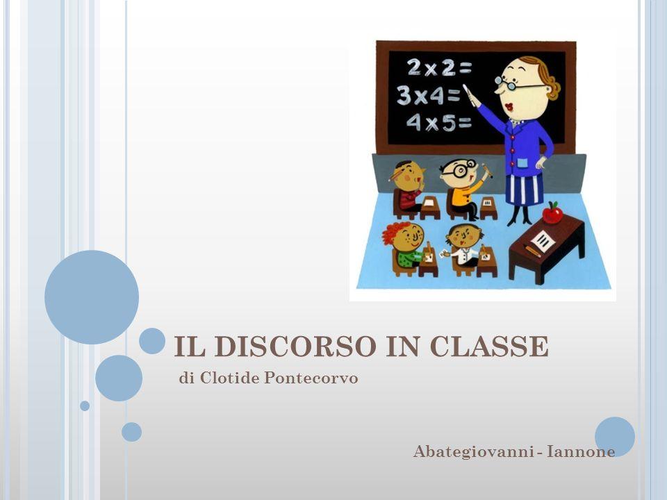 IL DISCORSO IN CLASSE di Clotide Pontecorvo Abategiovanni - Iannone