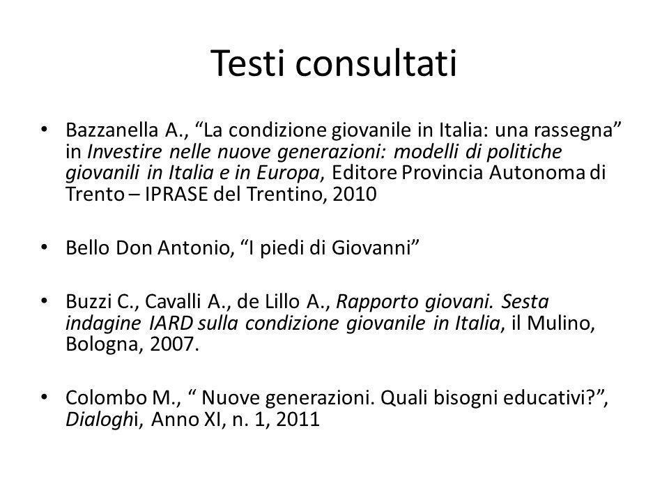 Testi consultati Bazzanella A., La condizione giovanile in Italia: una rassegna in Investire nelle nuove generazioni: modelli di politiche giovanili i