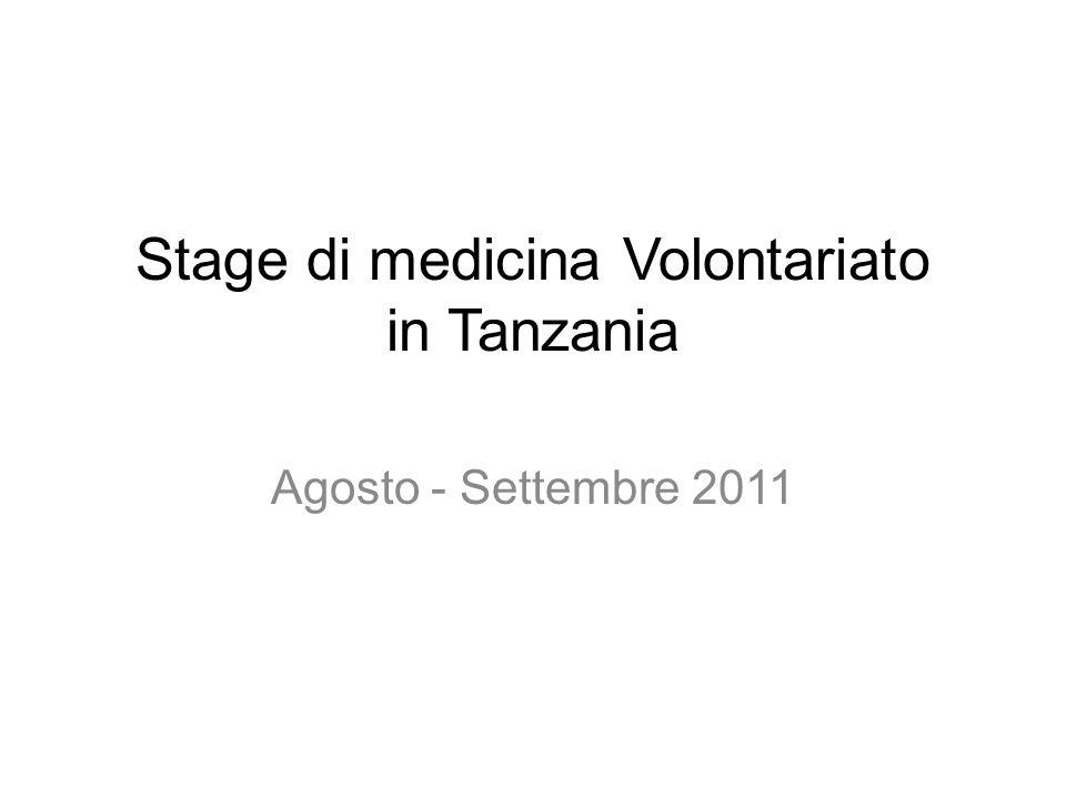 Stage di medicina Volontariato in Tanzania Agosto - Settembre 2011