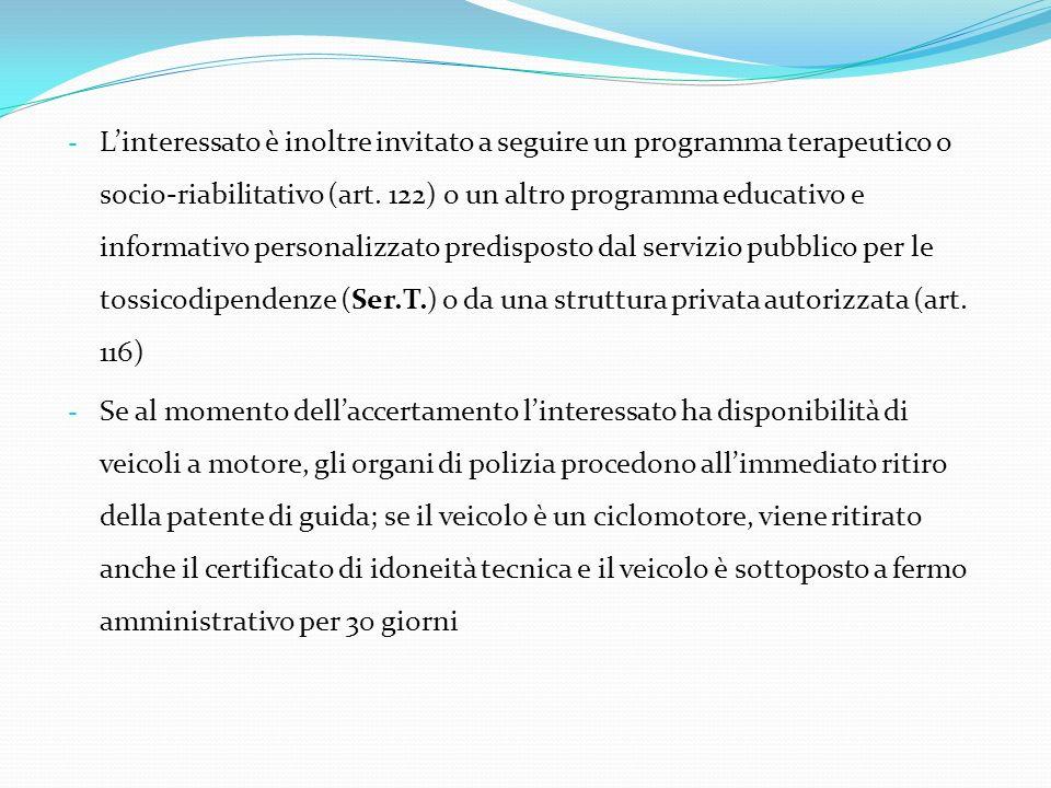 - Linteressato è inoltre invitato a seguire un programma terapeutico o socio-riabilitativo (art.