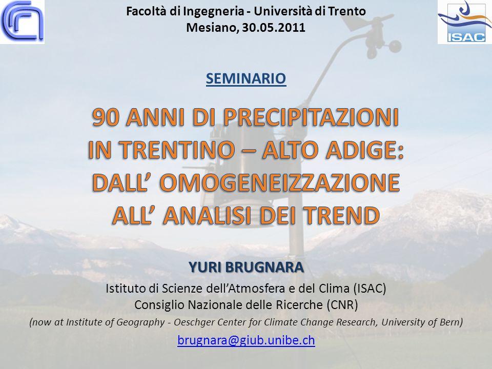 YURI BRUGNARA Istituto di Scienze dellAtmosfera e del Clima (ISAC) Consiglio Nazionale delle Ricerche (CNR) (now at Institute of Geography - Oeschger