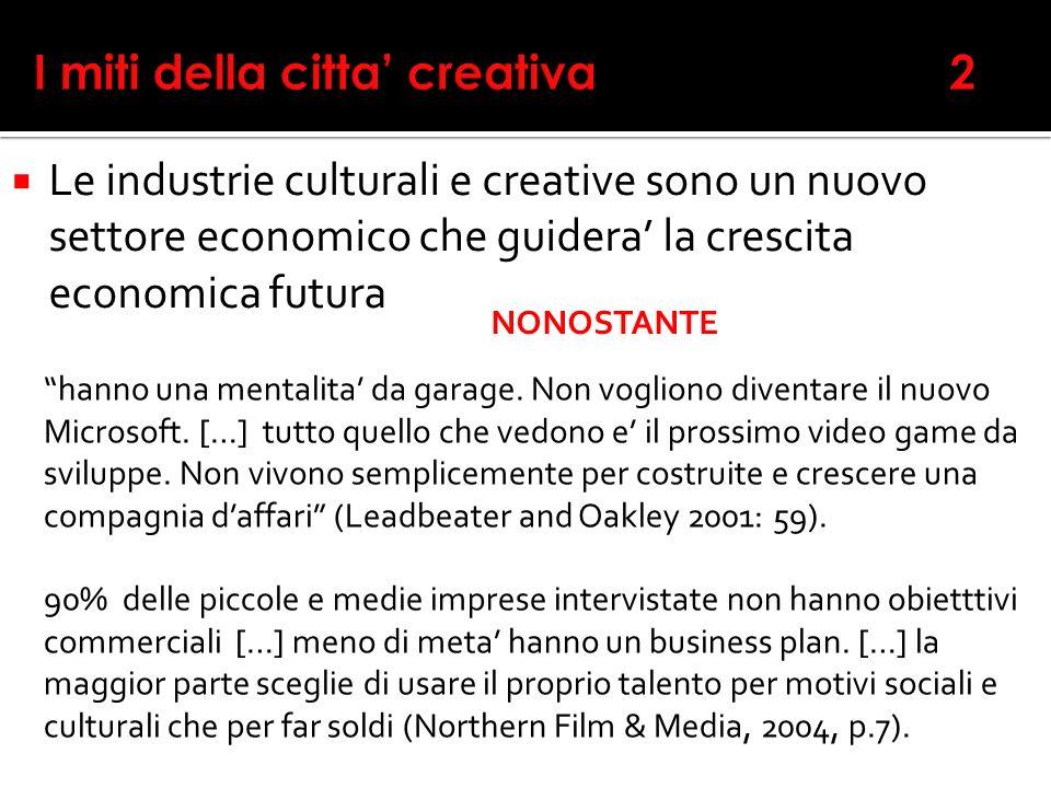 Le industrie culturali e creative sono un nuovo settore economico che guidera la crescita economica futura hanno una mentalita da garage.