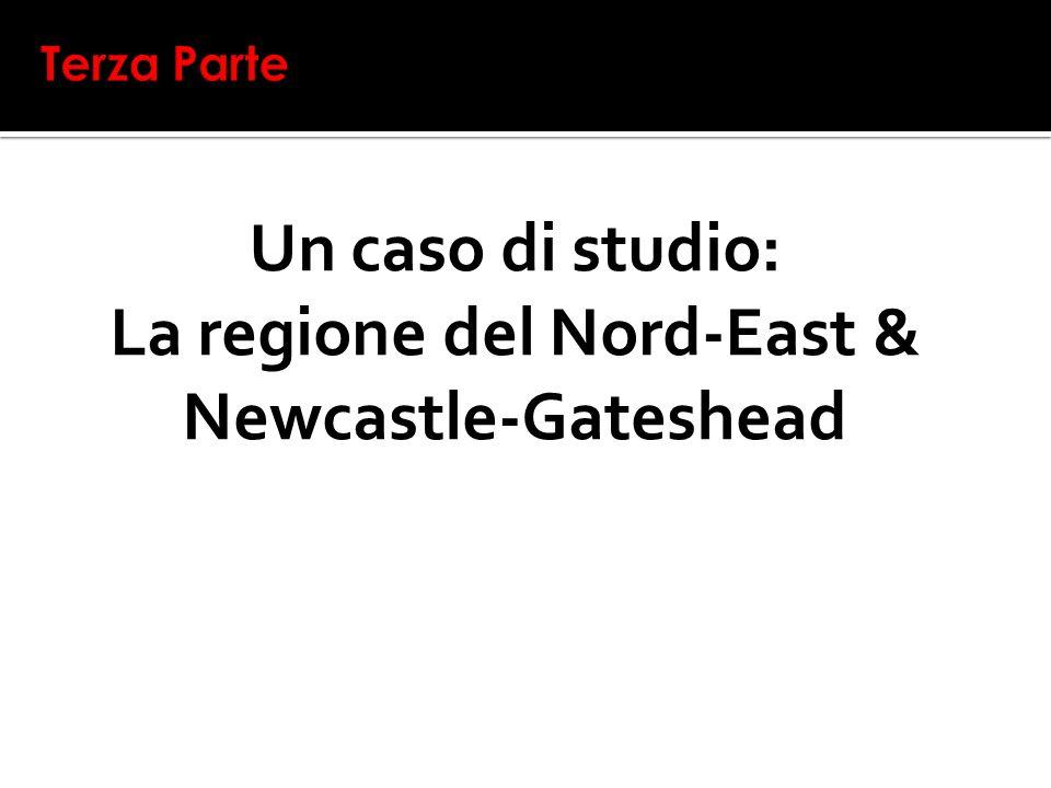 Un caso di studio: La regione del Nord-East & Newcastle-Gateshead