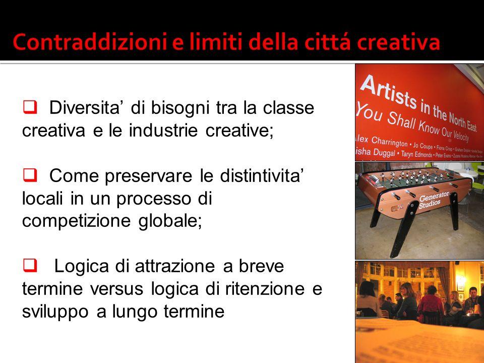 Diversita di bisogni tra la classe creativa e le industrie creative; Come preservare le distintivita locali in un processo di competizione globale; Logica di attrazione a breve termine versus logica di ritenzione e sviluppo a lungo termine