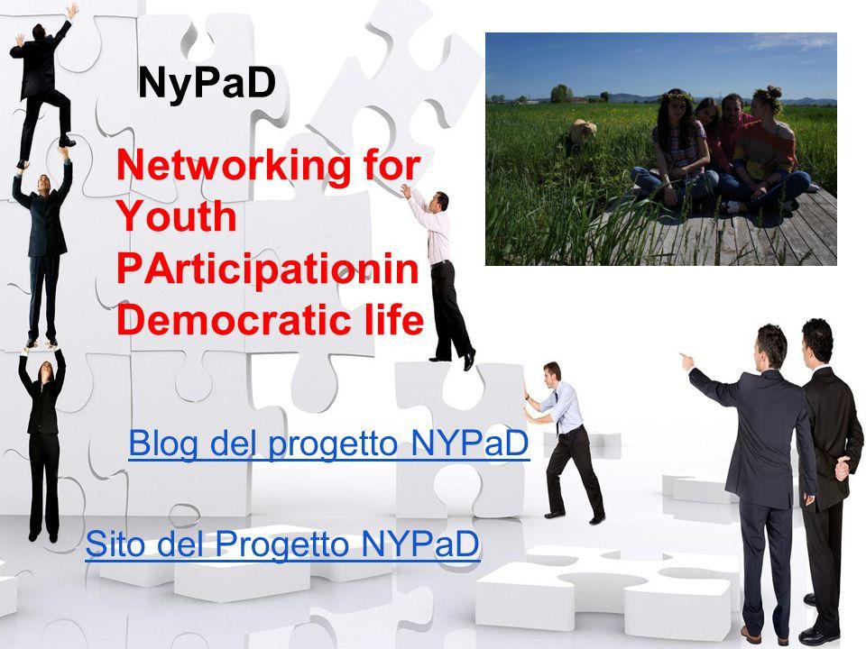 NyPaD Blog del progetto NYPaD Sito del Progetto NYPaD Networking for Youth PArticipationin Democratic life