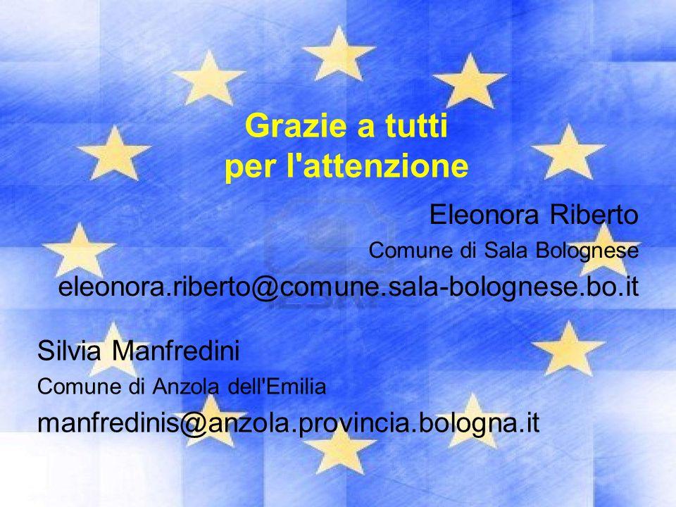 Grazie a tutti per l'attenzione Eleonora Riberto Comune di Sala Bolognese eleonora.riberto@comune.sala-bolognese.bo.it Silvia Manfredini Comune di Anz