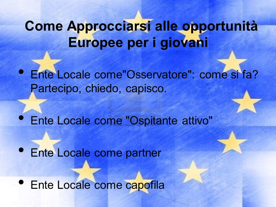 Come Approcciarsi alle opportunità Europee per i giovani Ente Locale come