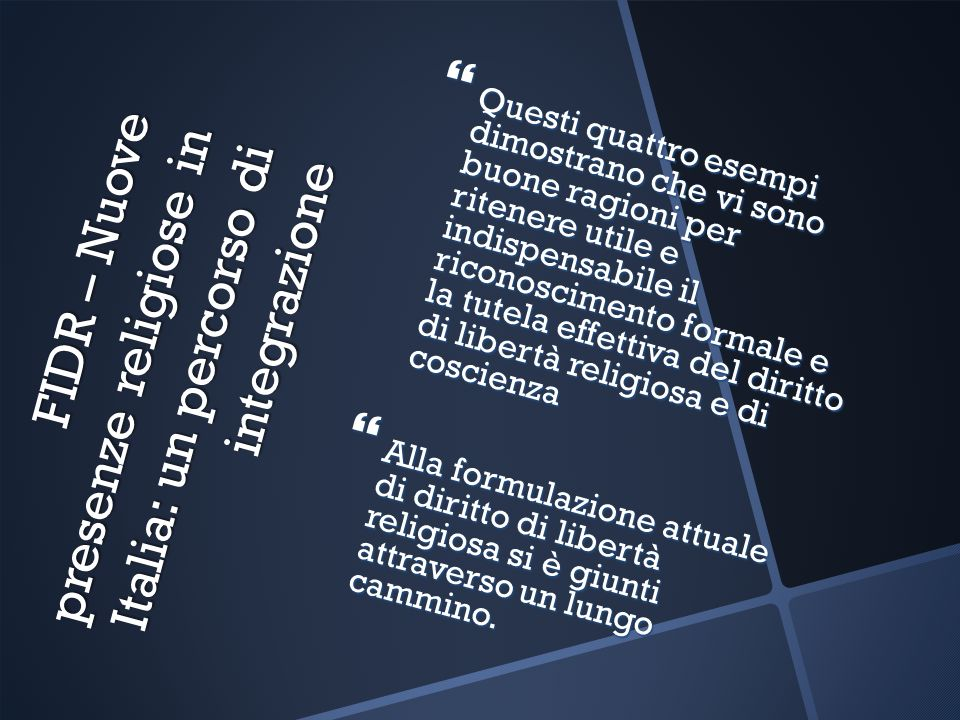 FIDR – Nuove presenze religiose in Italia: un percorso di integrazione Questi quattro esempi dimostrano che vi sono buone ragioni per ritenere utile e
