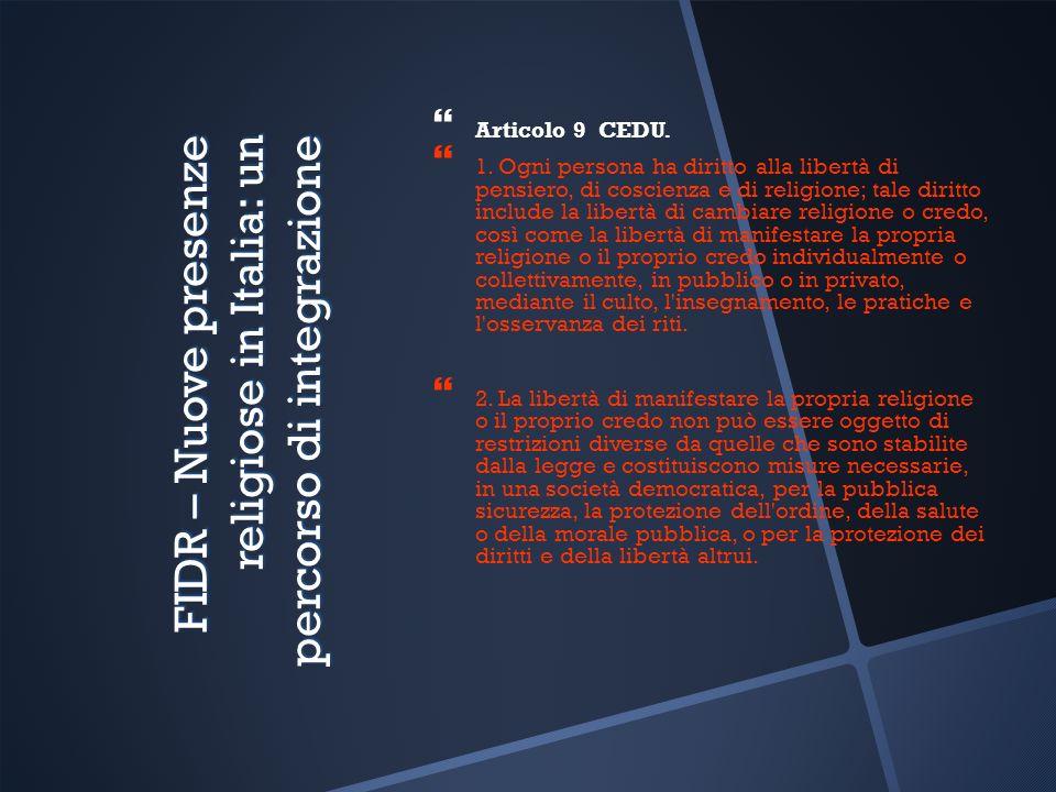 FIDR – Nuove presenze religiose in Italia: un percorso di integrazione Articolo 9 CEDU.