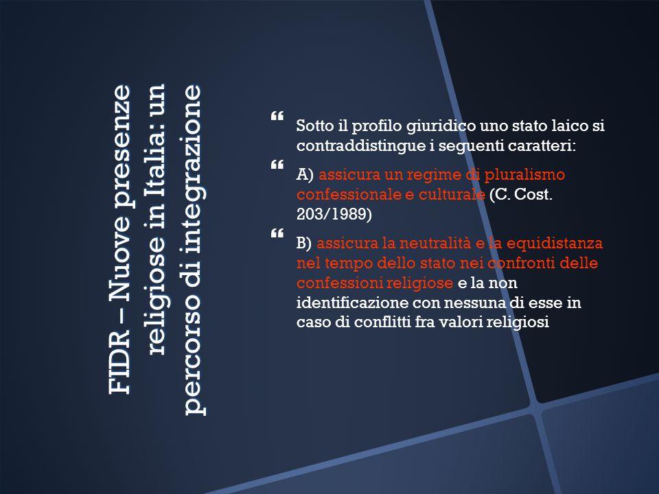 FIDR – Nuove presenze religiose in Italia: un percorso di integrazione Sotto il profilo giuridico uno stato laico si contraddistingue i seguenti carat