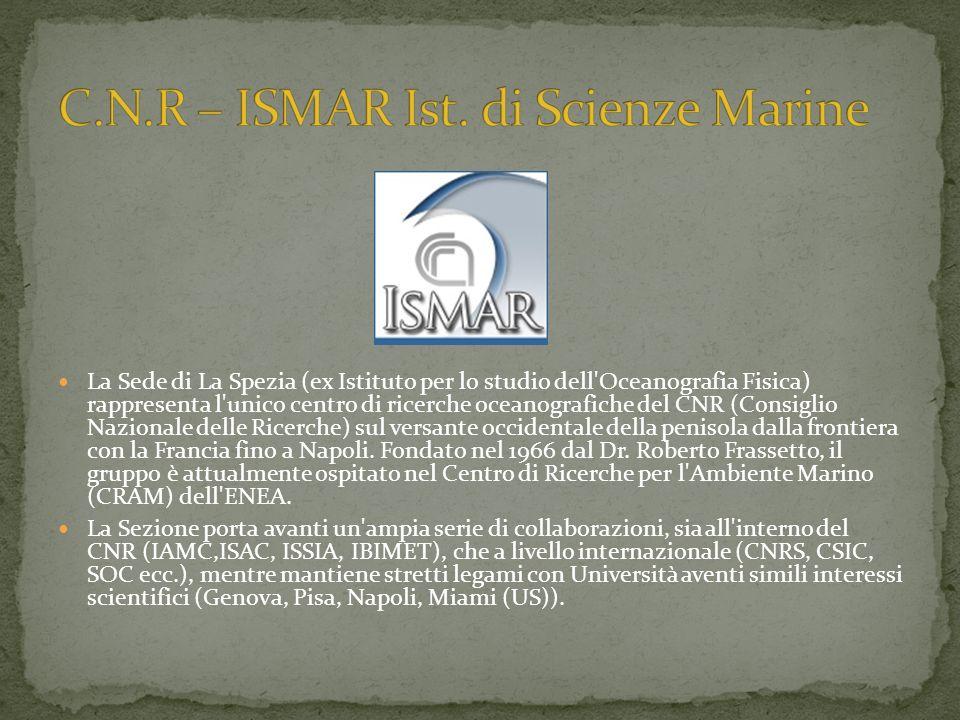 La Sede di La Spezia (ex Istituto per lo studio dell'Oceanografia Fisica) rappresenta l'unico centro di ricerche oceanografiche del CNR (Consiglio Naz
