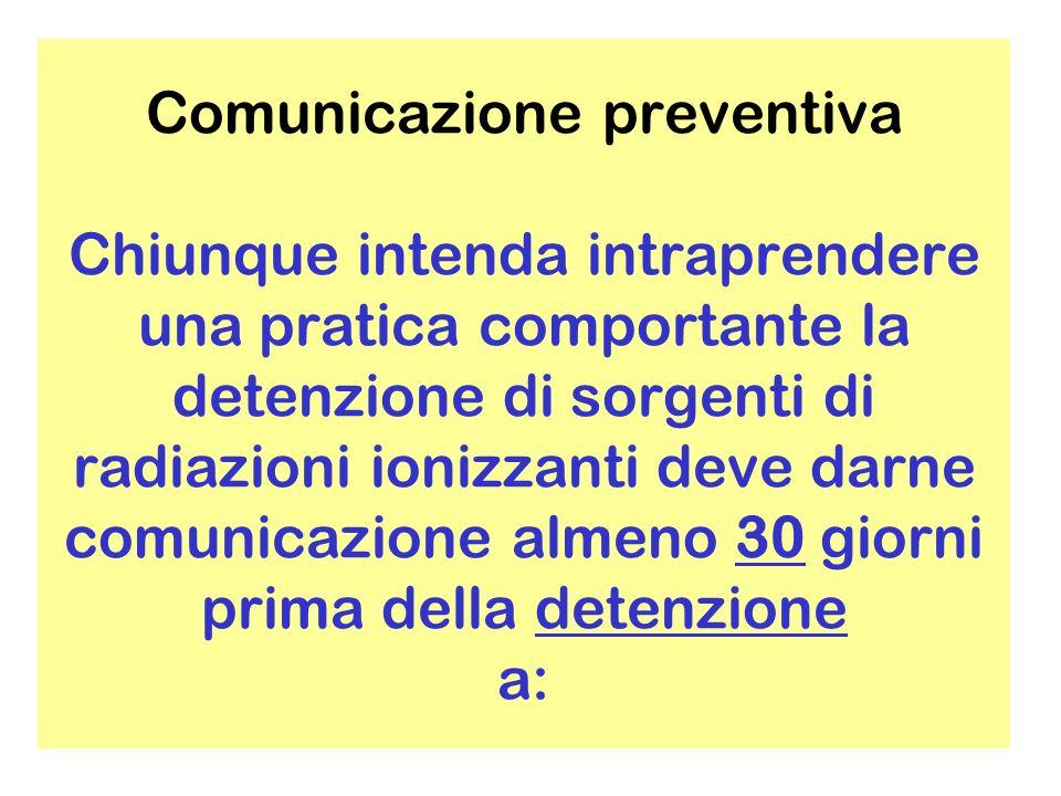 Comunicazione preventiva Comandi Provinciali dei Vigili del Fuoco Agli organi del Servizio Sanitario Nazionale Alle Direzioni Territoriali del Lavoro AllARPA (non Ispra)