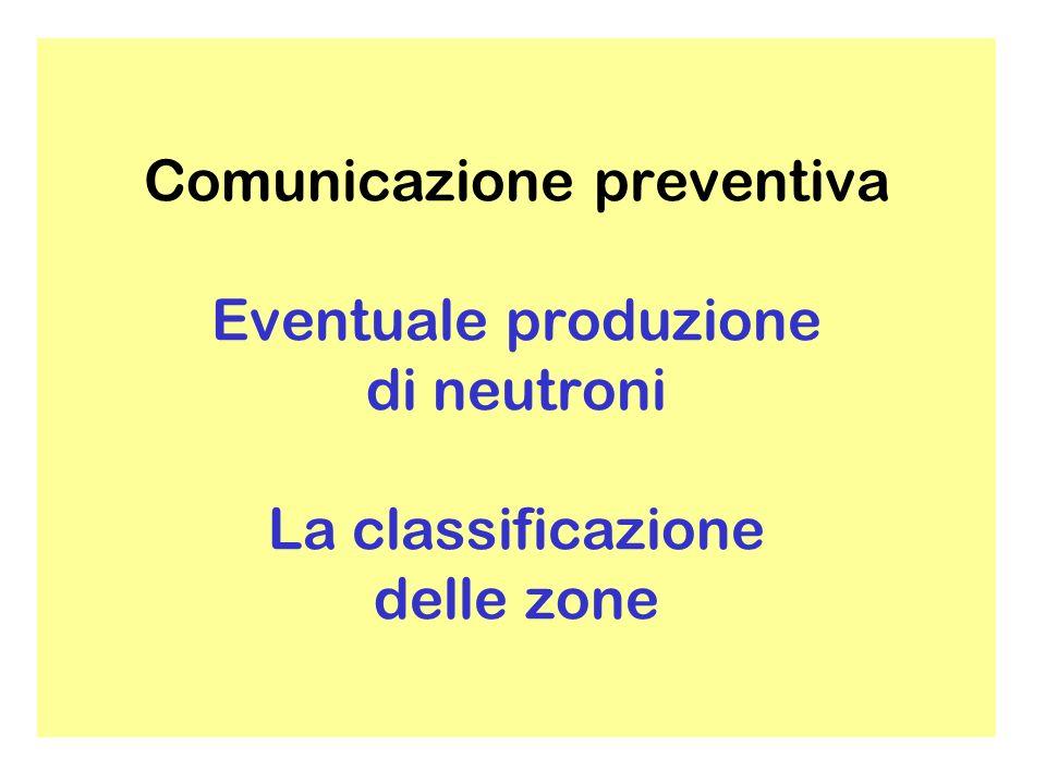Comunicazione preventiva Valutazione delle dosi per gli operatori e per la popolazione in condizioni di normale attività