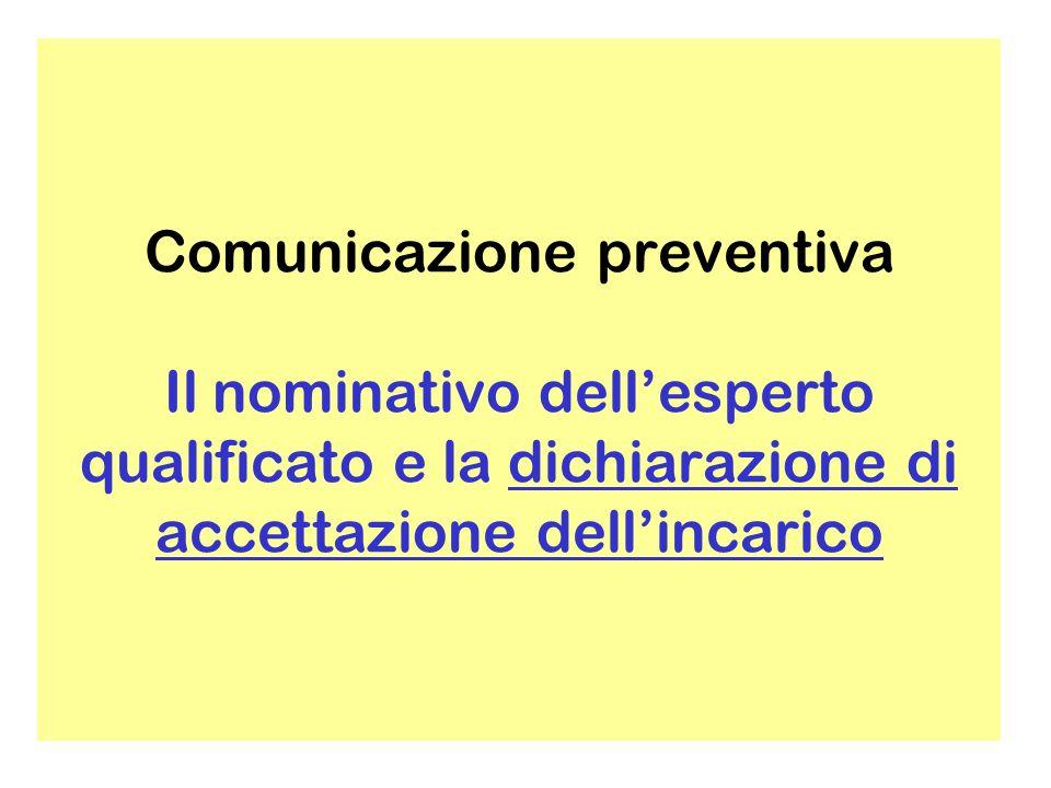 Comunicazione preventiva Il nominativo dellesperto qualificato e la dichiarazione di accettazione dellincarico