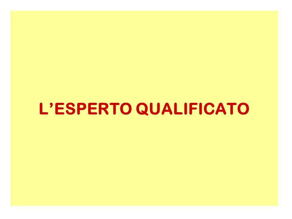 E soggetto abilitato ad effettuare la valutazione della radioprotezione e deve essere iscritto ad un apposito albo istituito presso il Ministero del Lavoro previo esame di idoneità