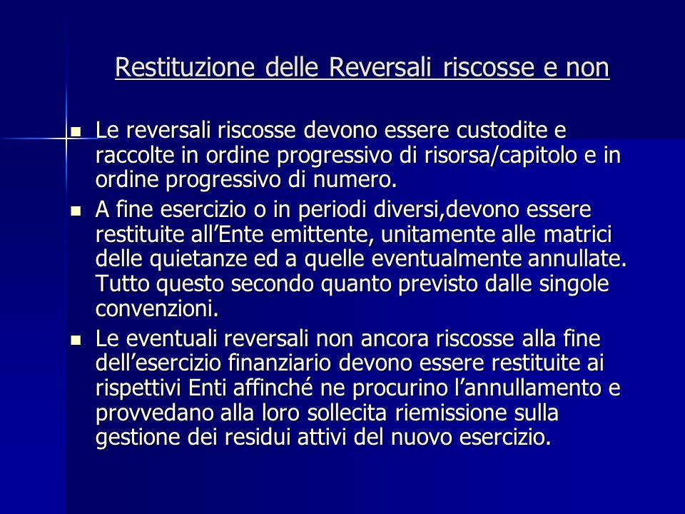 Restituzione delle Reversali riscosse e non Le reversali riscosse devono essere custodite e raccolte in ordine progressivo di risorsa/capitolo e in or