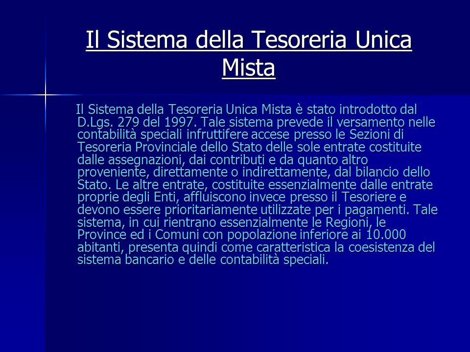 Il Sistema della Tesoreria Unica Mista Il Sistema della Tesoreria Unica Mista è stato introdotto dal D.Lgs. 279 del 1997. Tale sistema prevede il vers