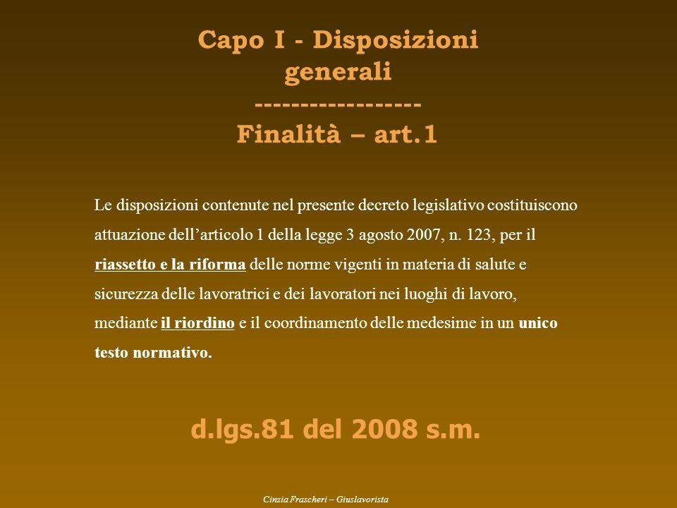 Le disposizioni contenute nel presente decreto legislativo costituiscono attuazione dellarticolo 1 della legge 3 agosto 2007, n. 123, per il riassetto