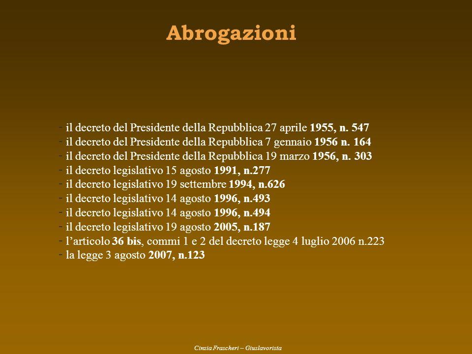 Abrogazioni - il decreto del Presidente della Repubblica 27 aprile 1955, n. 547 - il decreto del Presidente della Repubblica 7 gennaio 1956 n. 164 - i