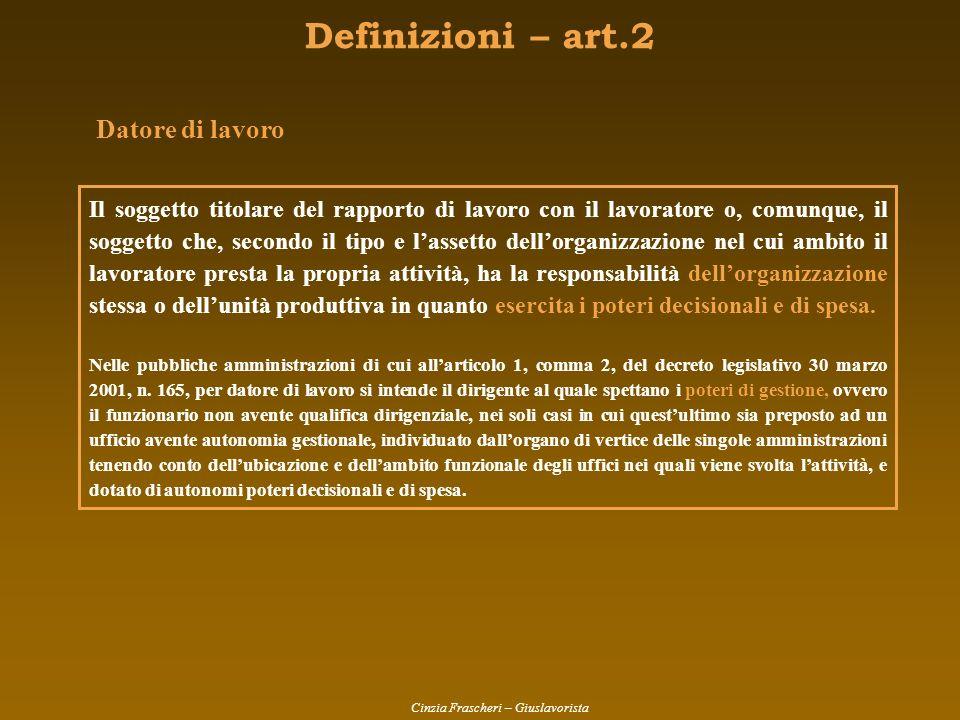 Definizioni – art.2 Il soggetto titolare del rapporto di lavoro con il lavoratore o, comunque, il soggetto che, secondo il tipo e lassetto dellorganiz
