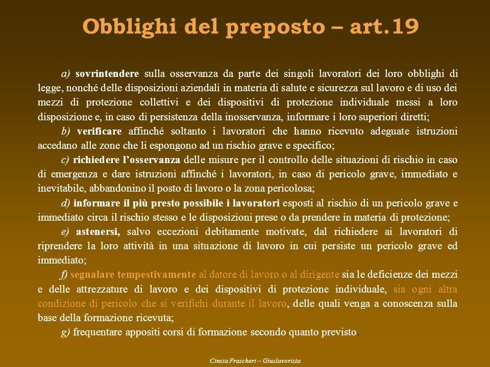 Obblighi del preposto – art.19 a) sovrintendere sulla osservanza da parte dei singoli lavoratori dei loro obblighi di legge, nonché delle disposizioni