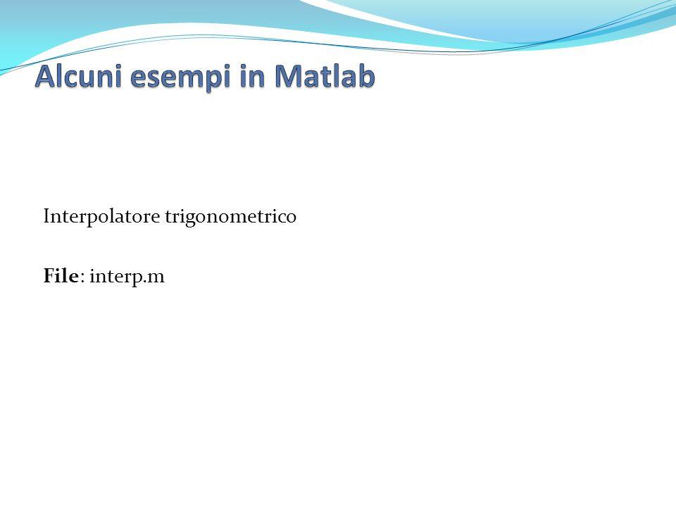 Interpolatore trigonometrico File: interp.m