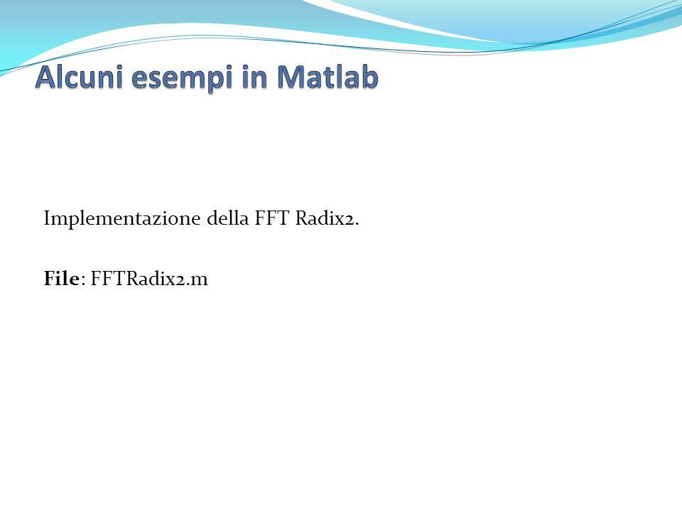 Implementazione della FFT Radix2. File: FFTRadix2.m