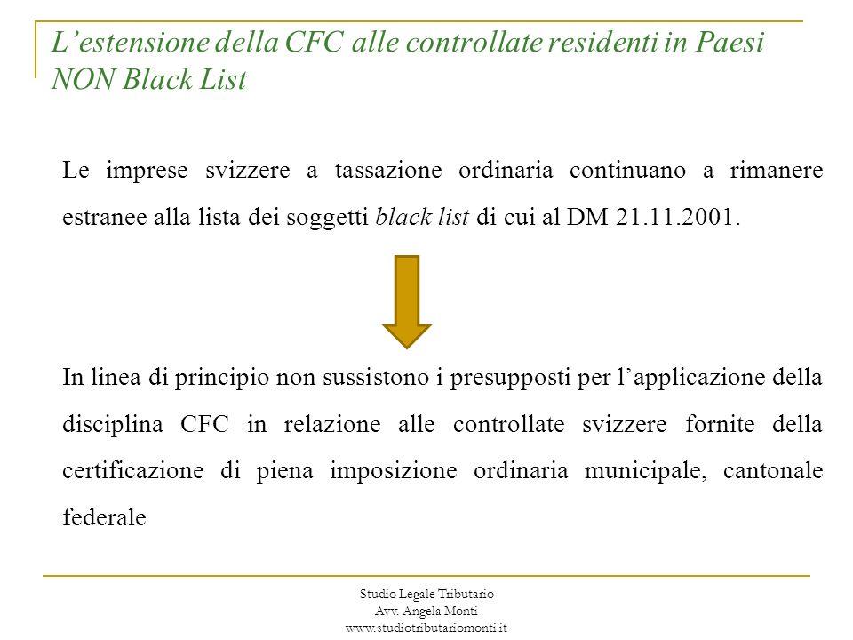 Lestensione della CFC alle controllate residenti in Paesi NON Black List Tuttavia, anche le società svizzere a tassazione ordinaria sono in astratto sottoposte alla disciplina CFC quando ricorrano i presupposti del novellato art.