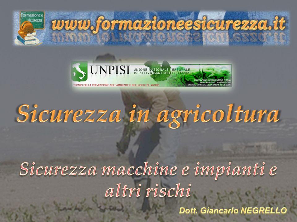 Macchine in generale: protezioni Anno 2012 Rischi per la sicurezza dei lavoratori autonomi in agricoltura 12
