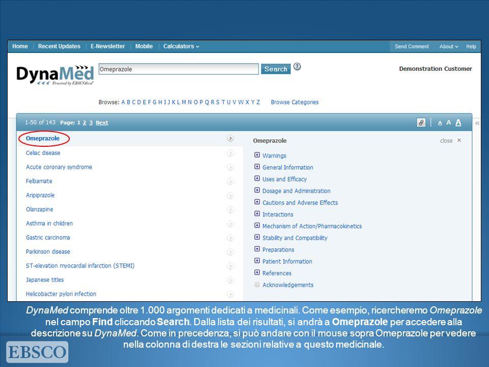 DynaMed comprende oltre 1.000 argomenti dedicati a medicinali. Come esempio, ricercheremo Omeprazole nel campo Find cliccando Search. Dalla lista dei