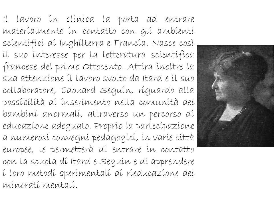 Nel 1904 consegue la libera docenza in antropologia ed ha dunque l opportunità di occuparsi dell organizzazione educativa degli asili infantili.