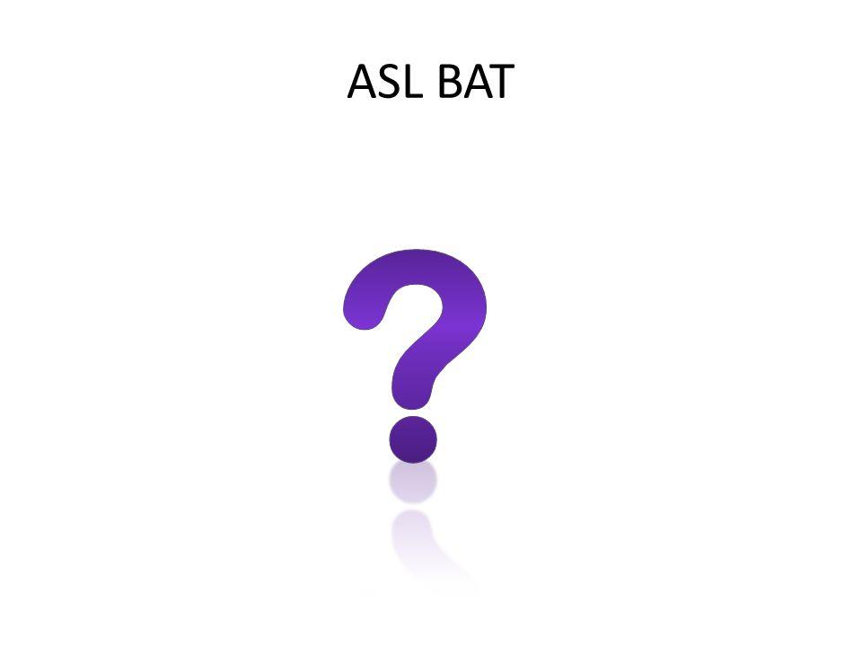 ASL BAT