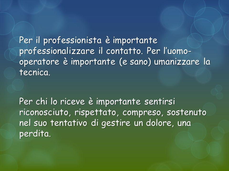Per il professionista è importante professionalizzare il contatto.